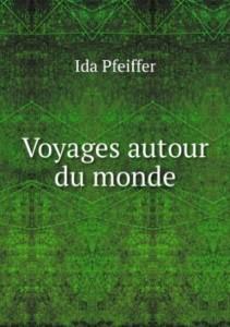 Ida Pfeiffer, due volte il giro del mondo