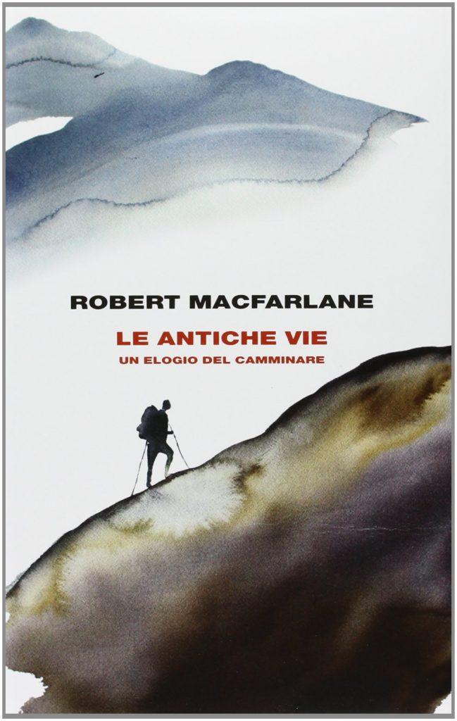Le antiche vie, robert macfarlane